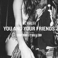 Cover Wiz Khalifa feat. Snoop Dogg & Ty Dolla $ign - You And Your Friends