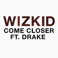 Cover Wizkid feat. Drake - Come Closer
