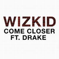 Cover Wizkid feat. Drake - Come Closer