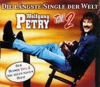 Cover Wolfgang Petry - Die längste Single der Welt - Teil 2