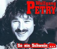 Cover Wolfgang Petry - So ein Schwein...