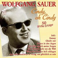 Cover Wolfgang Sauer - Cindy, oh Cindy - 50 grosse Erfolge