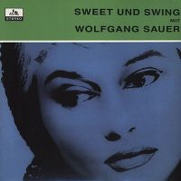 Cover Wolfgang Sauer - Sweet und Swing mit Wolfgang Sauer
