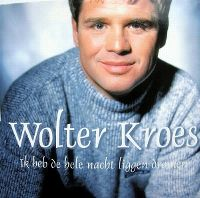 Cover Wolter Kroes - Ik heb de hele nacht liggen dromen