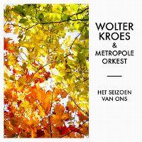 Cover Wolter Kroes & Metropole Orkest - Het seizoen van ons