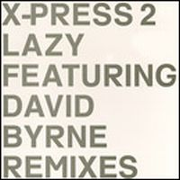 Cover X-Press 2 feat. David Byrne - Lazy
