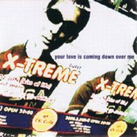 Cover X-Treme - Your Love Is Coming Down Over Me