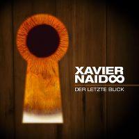 Cover Xavier Naidoo - Der letzte Blick