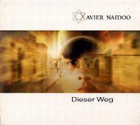 Cover Xavier Naidoo - Dieser Weg