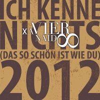 Cover Xavier Naidoo - Ich kenne nichts (das so schön ist wie du) 2012