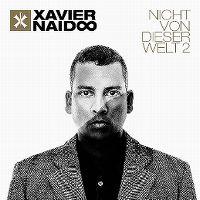 Cover Xavier Naidoo - Nicht von dieser Welt 2