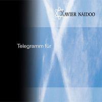 Cover Xavier Naidoo - Telegramm für X