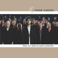 Cover Xavier Naidoo - Was wir alleine nicht schaffen