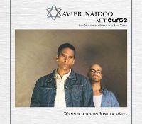 Cover Xavier Naidoo mit Curse - Wenn ich schon Kinder hätte