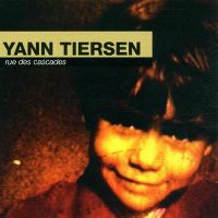 Cover Yann Tiersen - Rue des cascades
