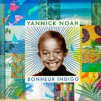 Cover Yannick Noah - Bonheur indigo