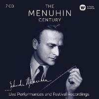 Cover Yehudi Menuhin - The Menuhin Century - Live Performances And Festival Recordings