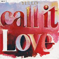 Cover Yello - Call It Love