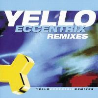 Cover Yello - Eccentrix Remixes