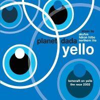 Cover Yello - Planet Dada / The Race 2003