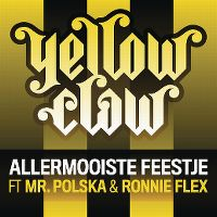 Cover Yellow Claw feat. Mr. Polska & Ronnie Flex - Allermooiste feestje