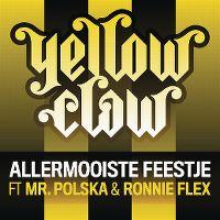 Cover Yellow Claw feat. Mr. Polska & Ronnie Flex - Allermooiste feestje