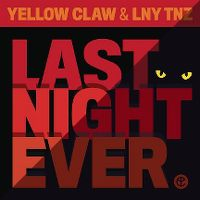 Cover Yellow Claw & LNY TNZ - Last Night Ever