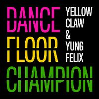 Cover Yellow Claw & Yung Felix - Dancefloor Champion