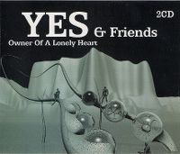 Cover Yes & Friends - Owner Of A Lonely Heart