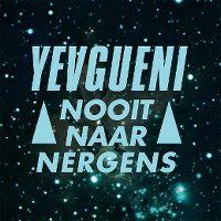 Cover Yevgueni - Nooit naar nergens