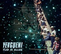 Cover Yevgueni - Tijd is alles