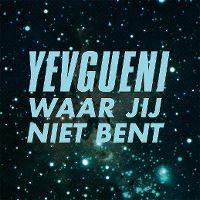 Cover Yevgueni - Waar jij niet bent