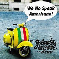 Cover Yolanda Be Cool & DCup - We No Speak Americano