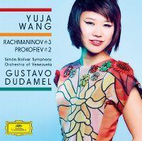 Cover Yuja Wang / Simón Bolívar Symphony Orchestra Of Venezuela / Gustavo Dudamel - Rachmaninov #3 / Prokofiev #2
