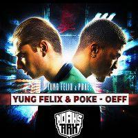 Cover Yung Felix & Poke - Oeff