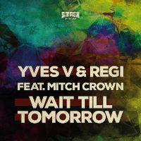 Cover Yves V & Regi feat. Mitch Crown - Wait Till Tomorrow