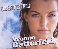 Cover Yvonne Catterfeld - Die Zeit ist reif