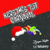 Cover Zanger Kafke & Outsiders - Kerstmis tot carnaval