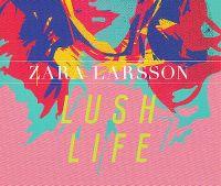 Cover Zara Larsson - Lush Life