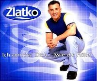 Cover Zlatko - Ich vermiss' dich... (wie die Hölle)