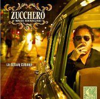 Cover Zucchero Sugar Fornaciari - La sesión cubana