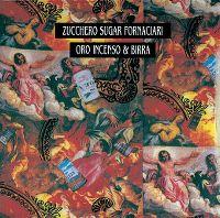 Cover Zucchero Sugar Fornaciari - Oro, incenso & birra
