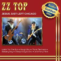Cover ZZ Top - Jesus Just Left Chicago - Radio Golden Hits