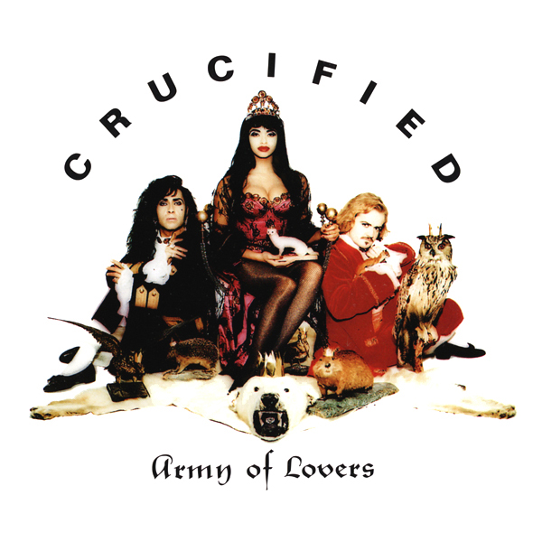 Army Of Lovers - Crucified - 1991