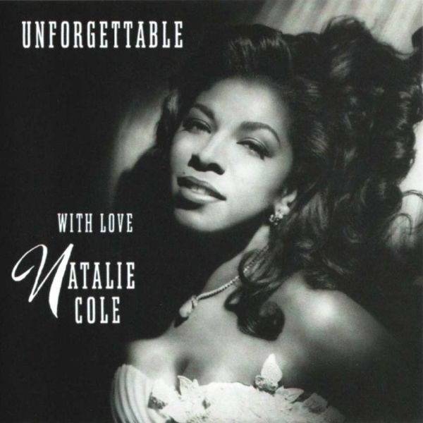 Natalie Cole - Unforgettable, with love
