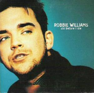 robbie_williams-old_before_i_die_s.jpg