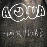 aqua-how_r_u_doin_s.jpg