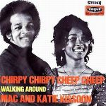 Mac And Katie Kisson - Chirpy Chirpy Cheep Cheep